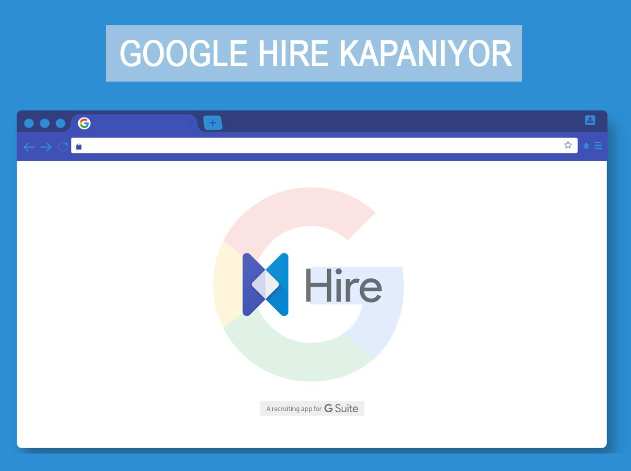 İş Başvuru Hizmeti Google Hire Kapanıyor