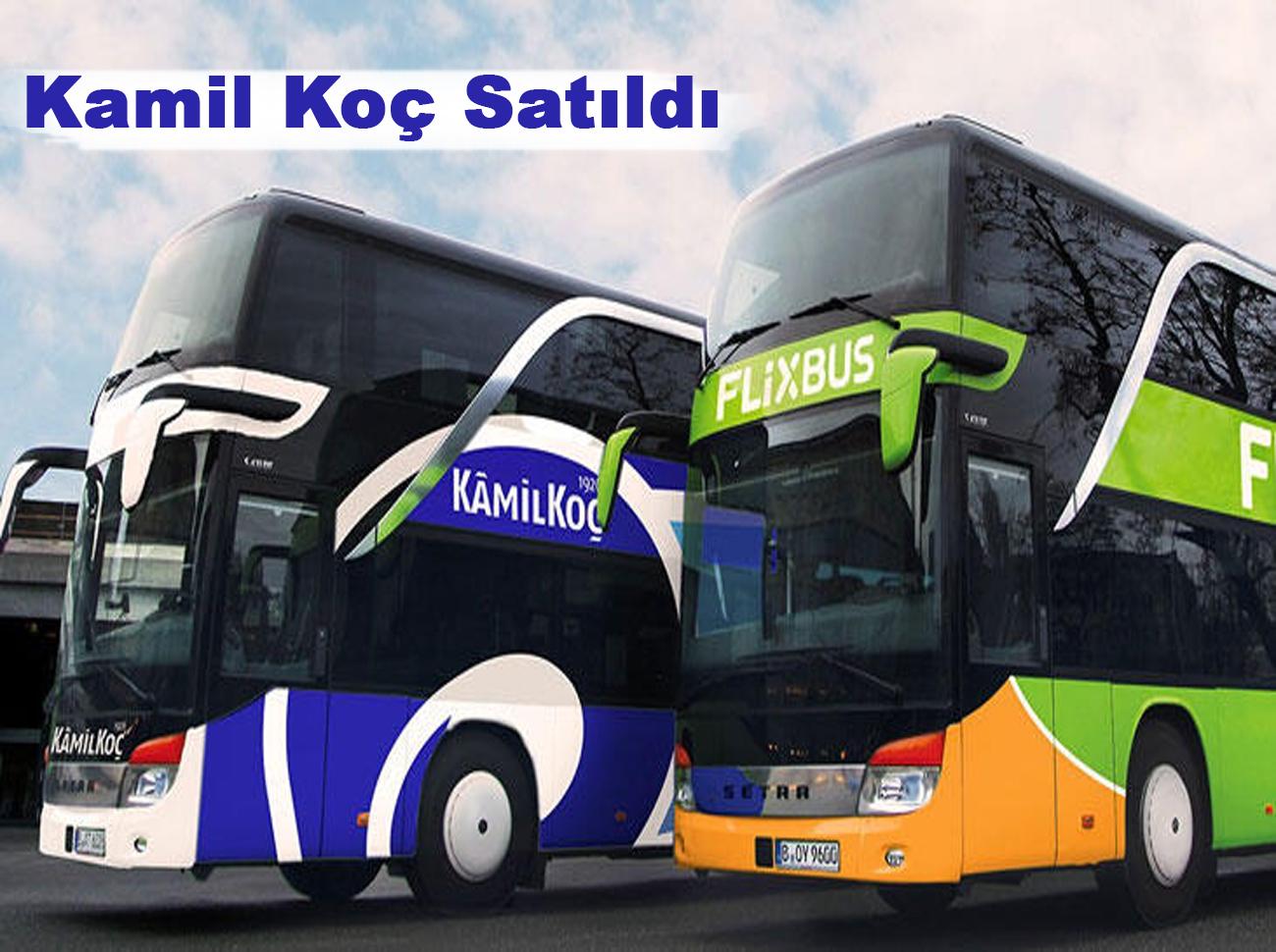 Köklü Otobüs Firması Kamil Koç Satıldı