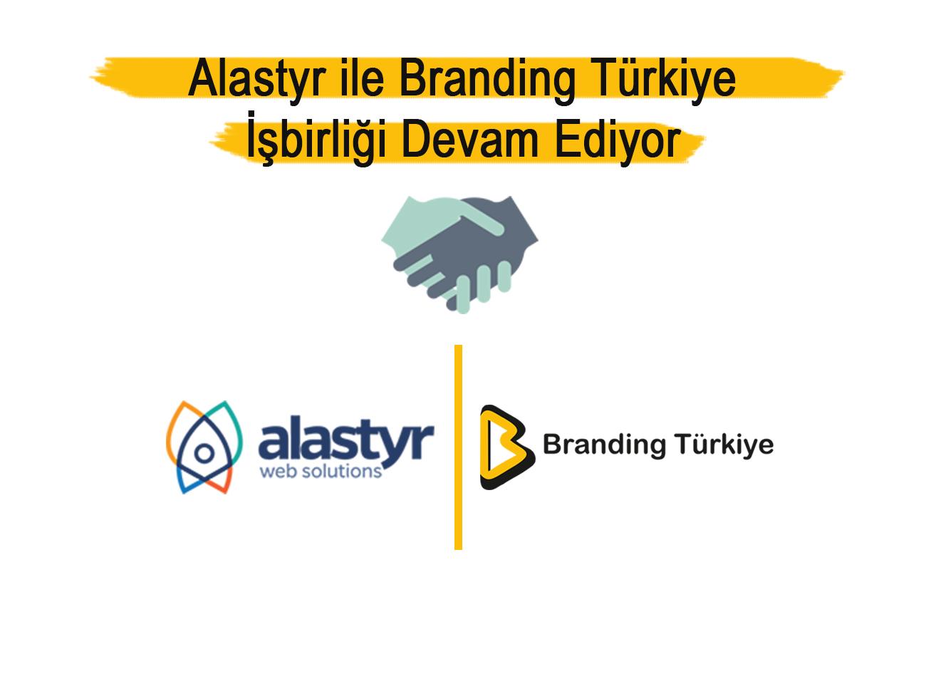 Alastyr İle Branding Türkiye İşbirliği 2. Senesinde