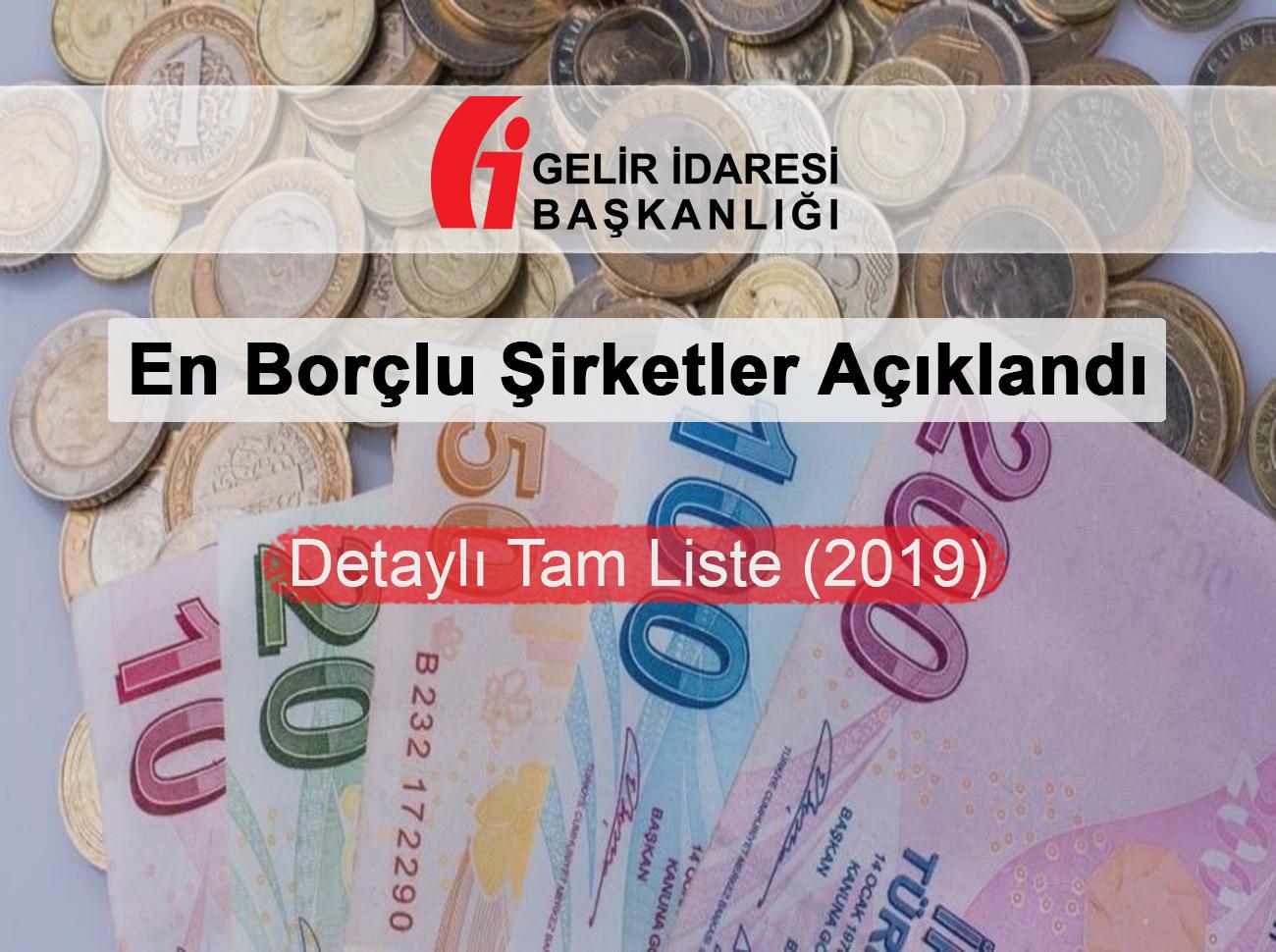 Devlete En Borçlu Şirketler Açıklandı (2019)
