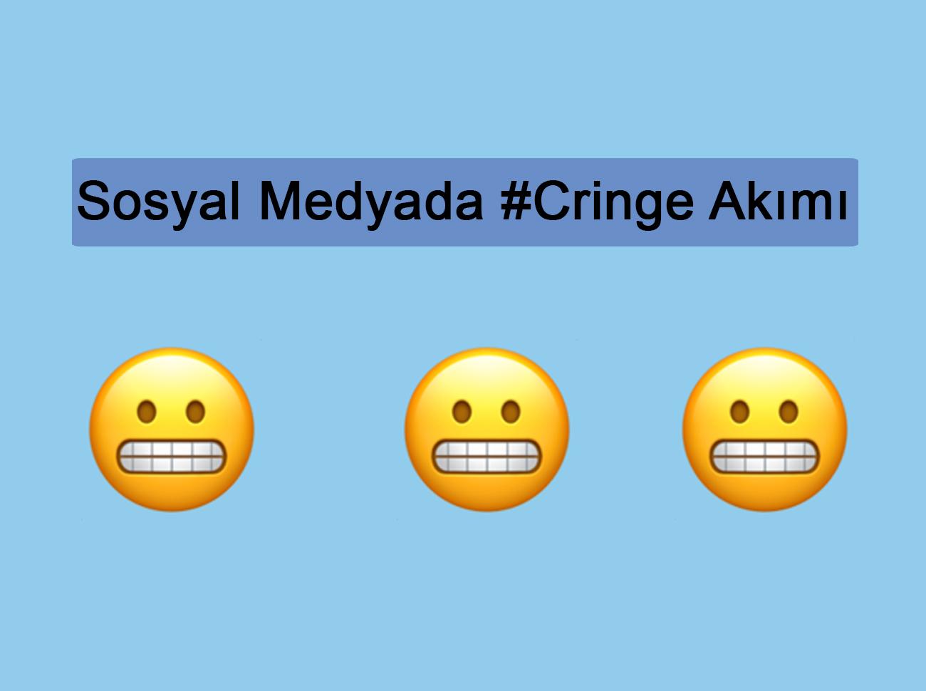 Sosyal Medyada Cringe Akımı