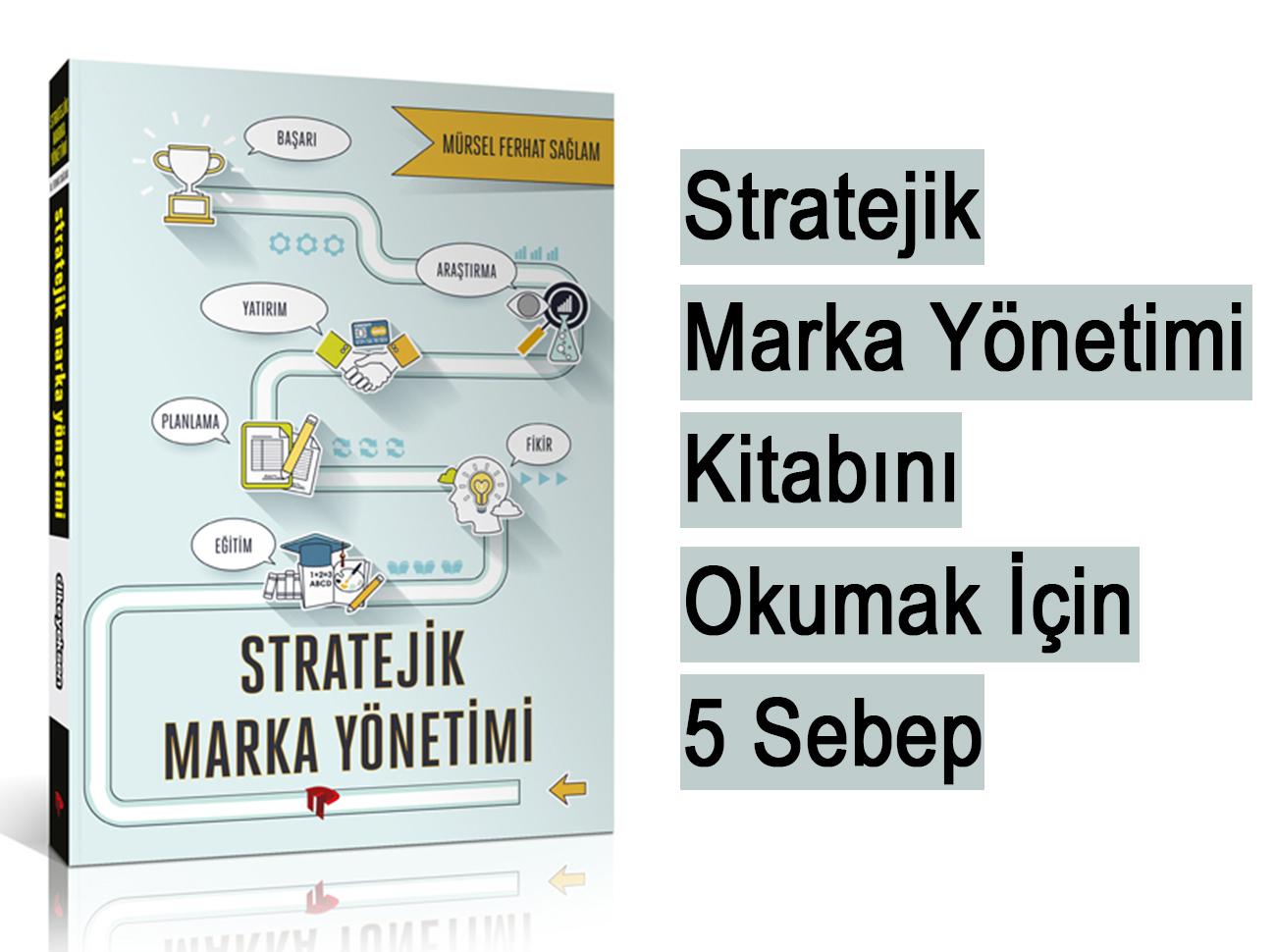 Stratejik Marka Yönetimi Kitabını Okumak İçin 5 Sebep