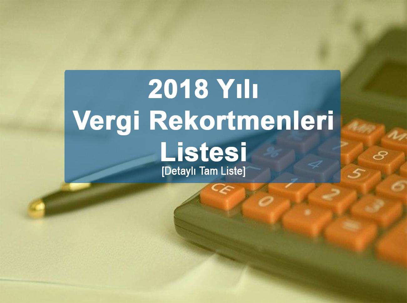 2018 Yılı Vergi Rekortmenleri Listesi