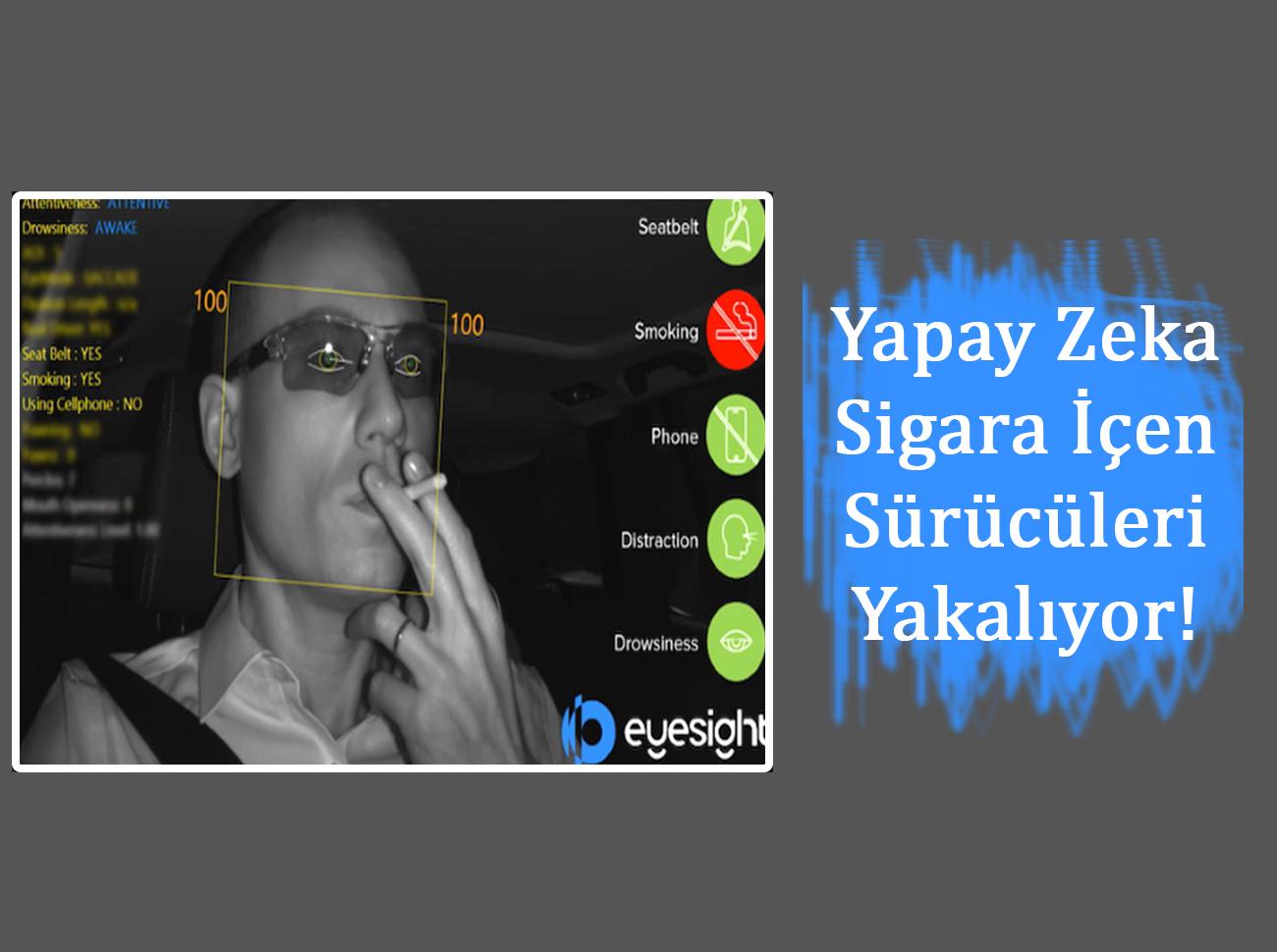 Eyesight Yapay Zekası Sigara İçen Sürücüyü Yakalıyor