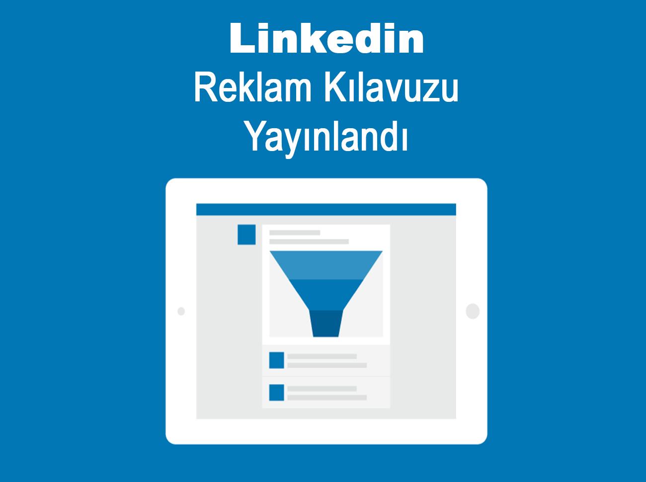 Linkedin Reklam Kampanyaları İçin Kılavuz Yayınladı