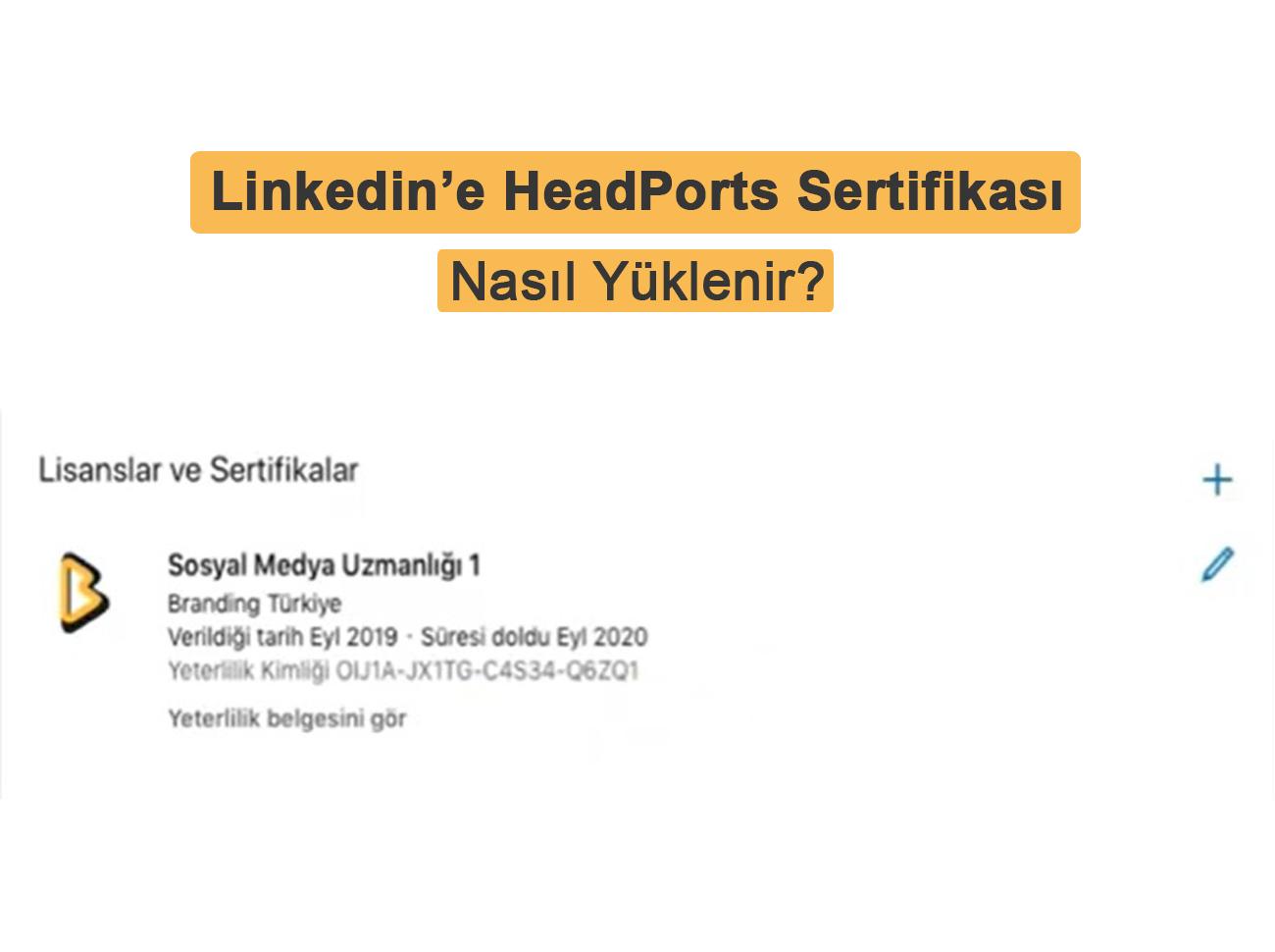 Linkedin'e HeadPorts Sertifikası Ekleme