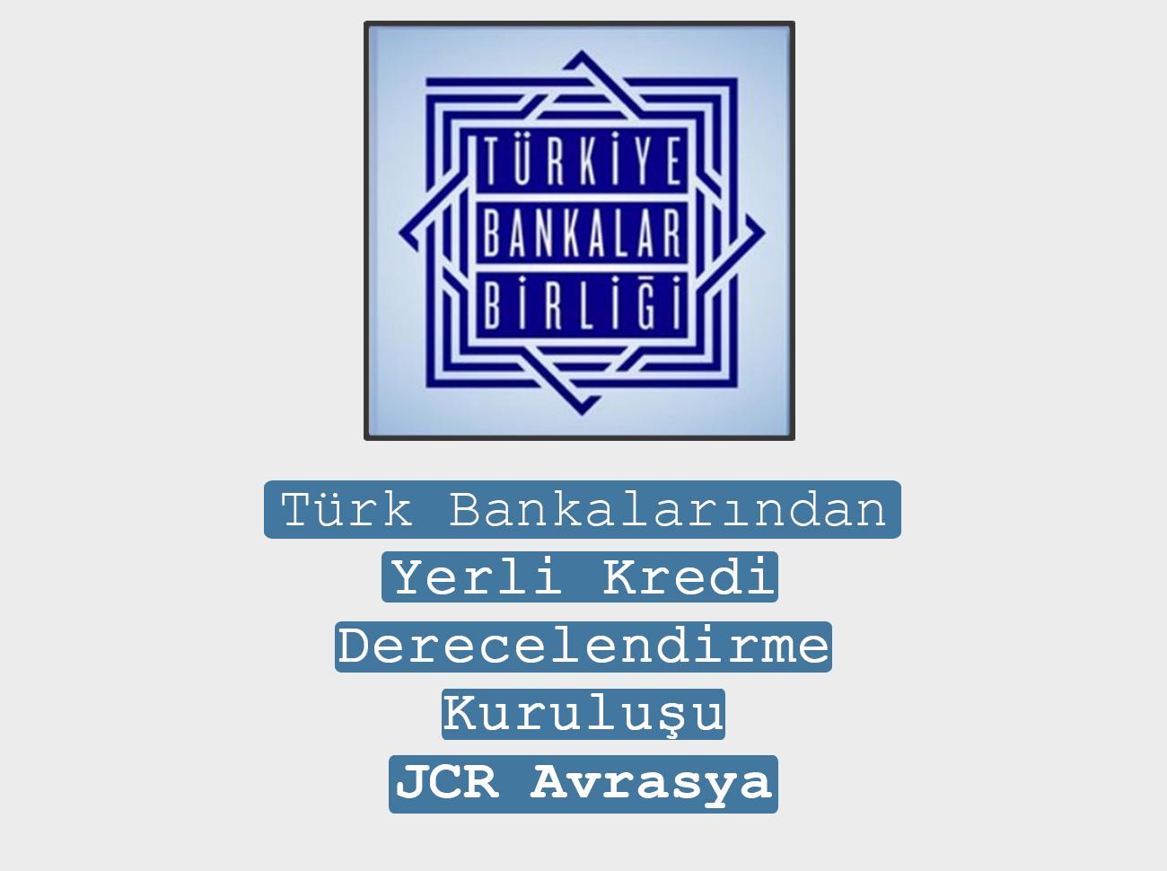 Türk Bankaları JCR Avrasya'nın Çoğunluk Hissesini Aldı