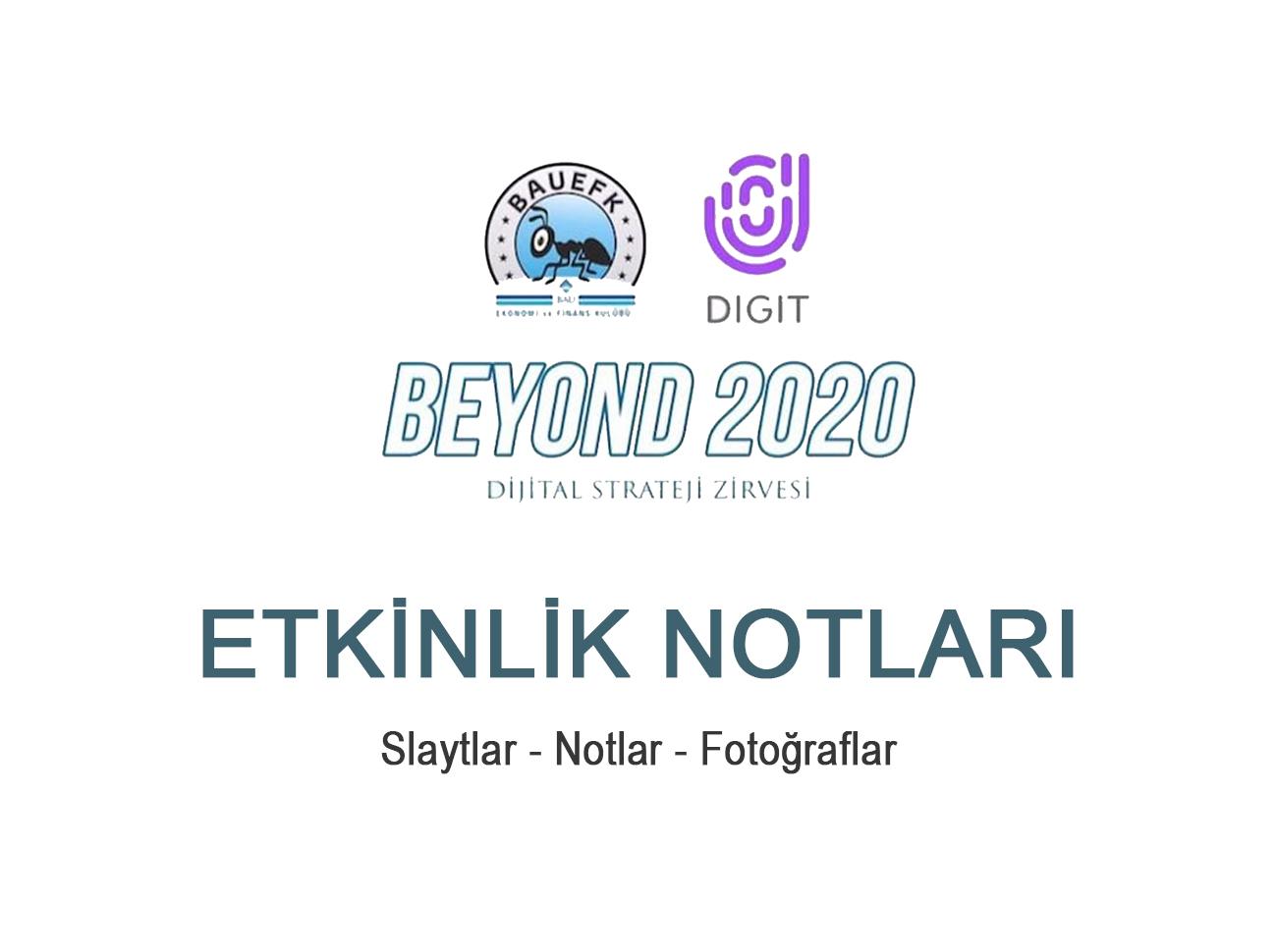 Beyond 2020 Dijital Strateji Zirvesi Notları