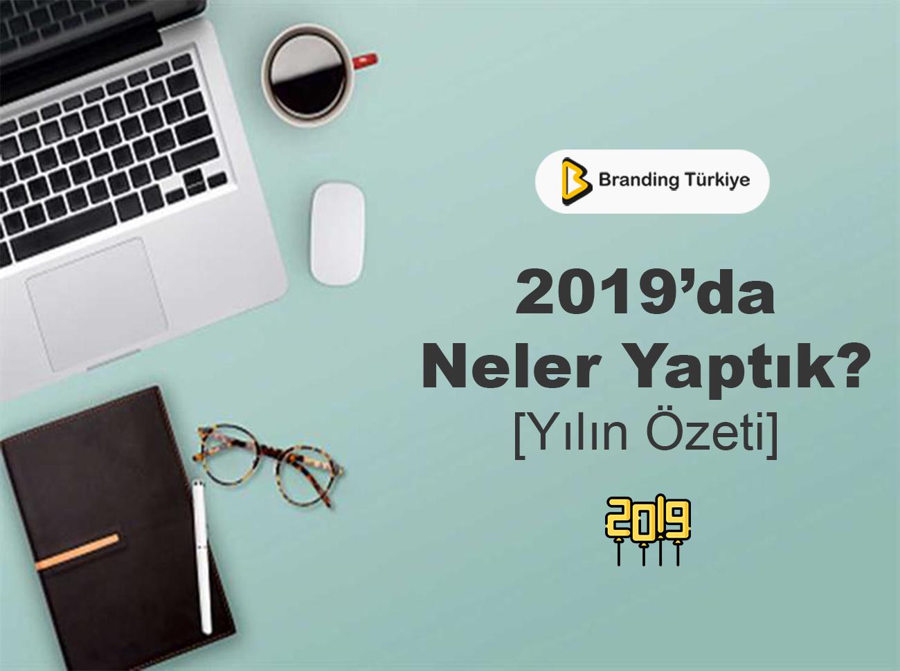 Branding Türkiye 2019'da Ne Yaptı?