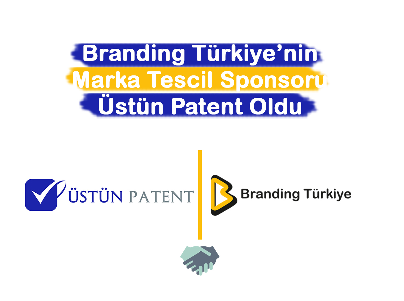 Branding Türkiye'nin Marka Tescil Sponsoru Üstün Patent Oldu