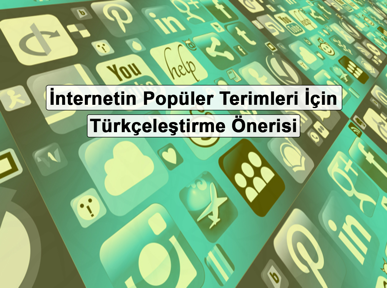 İnternetin Popüler Terimleri Türkçeleştiriliyor
