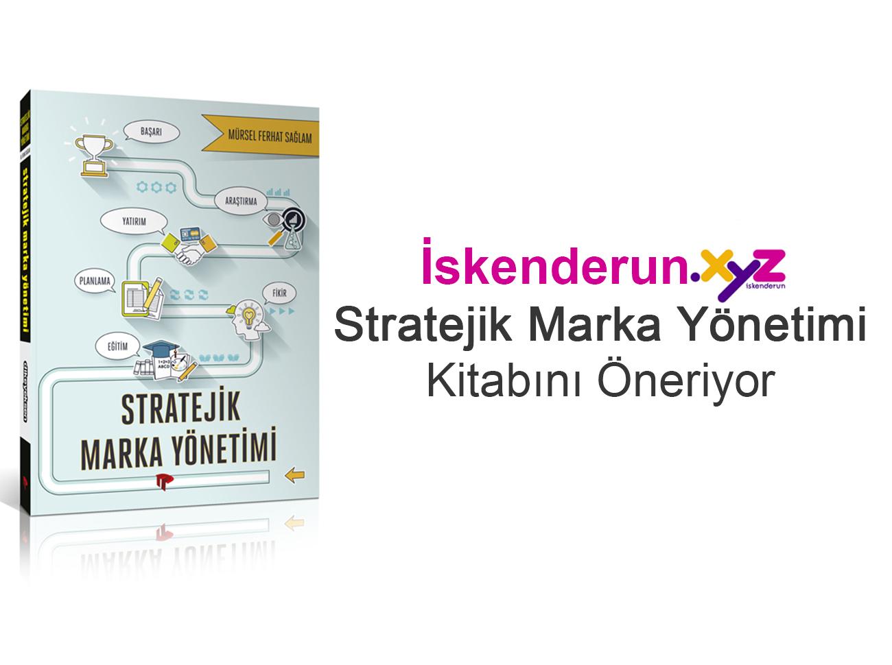 İskenderun XYZ Stratejik Marka Yönetimi Kitabını Öneriyor
