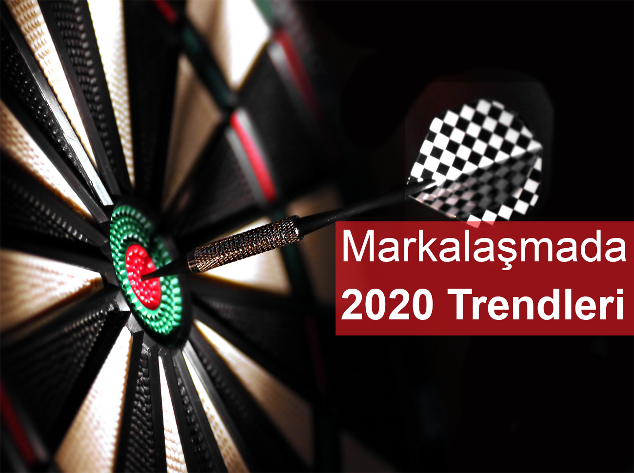 Markalaşmada 2020 Trendleri Ne Olacak?