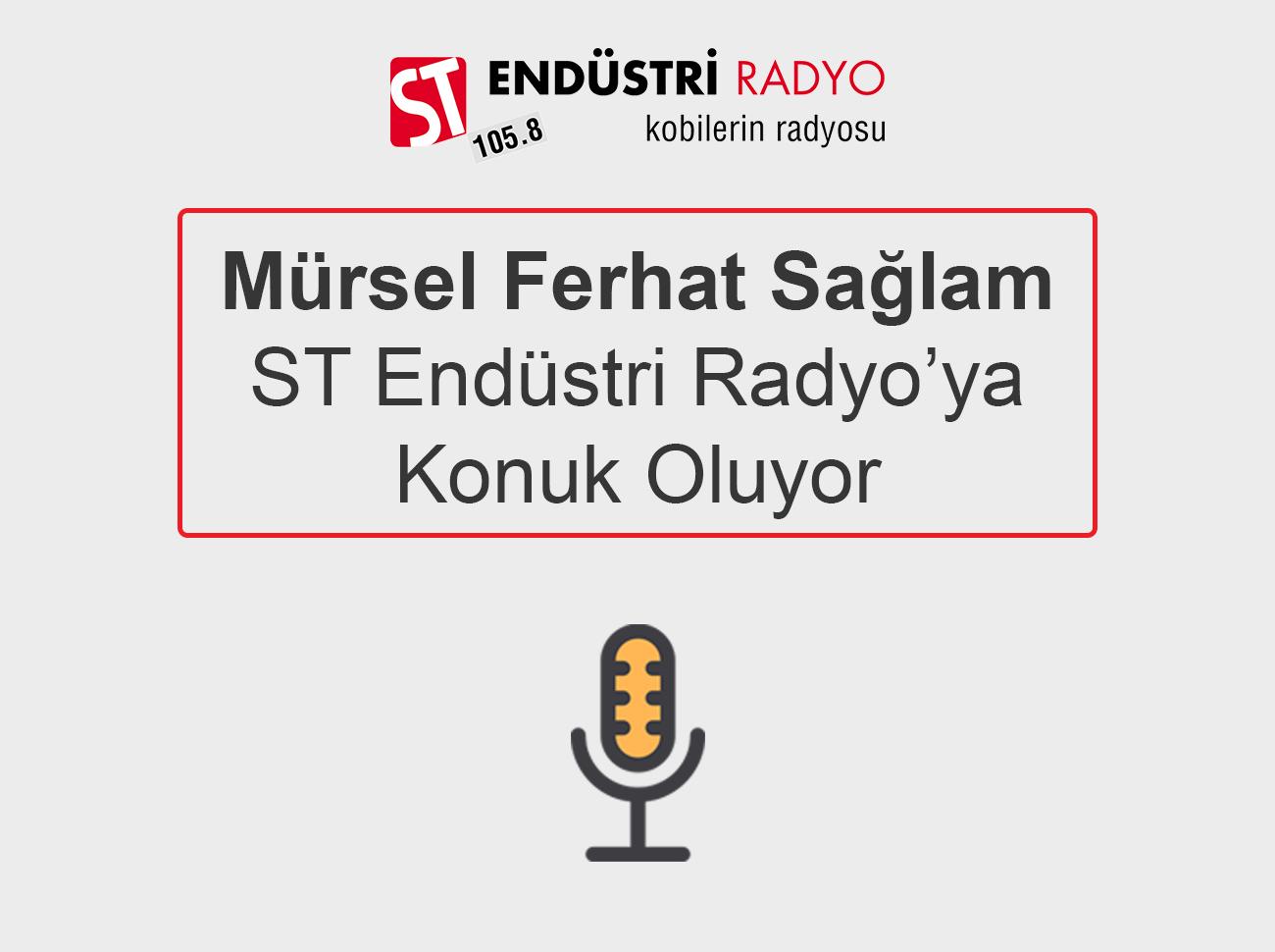 Mürsel Ferhat Sağlam ST Endüstri Radyo