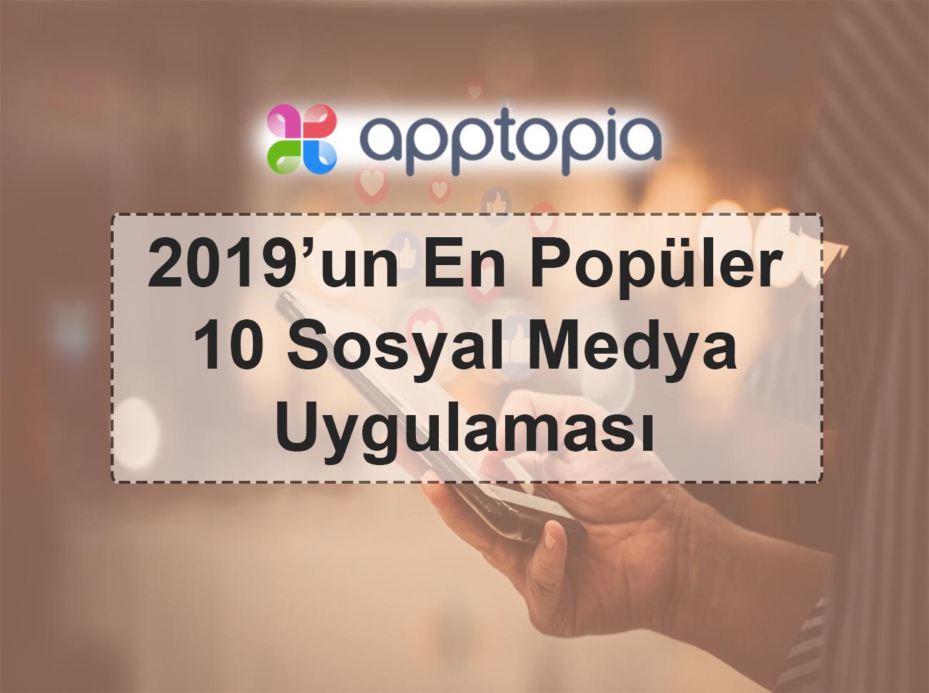2019'un En Popüler 10 Sosyal Medya Uygulaması