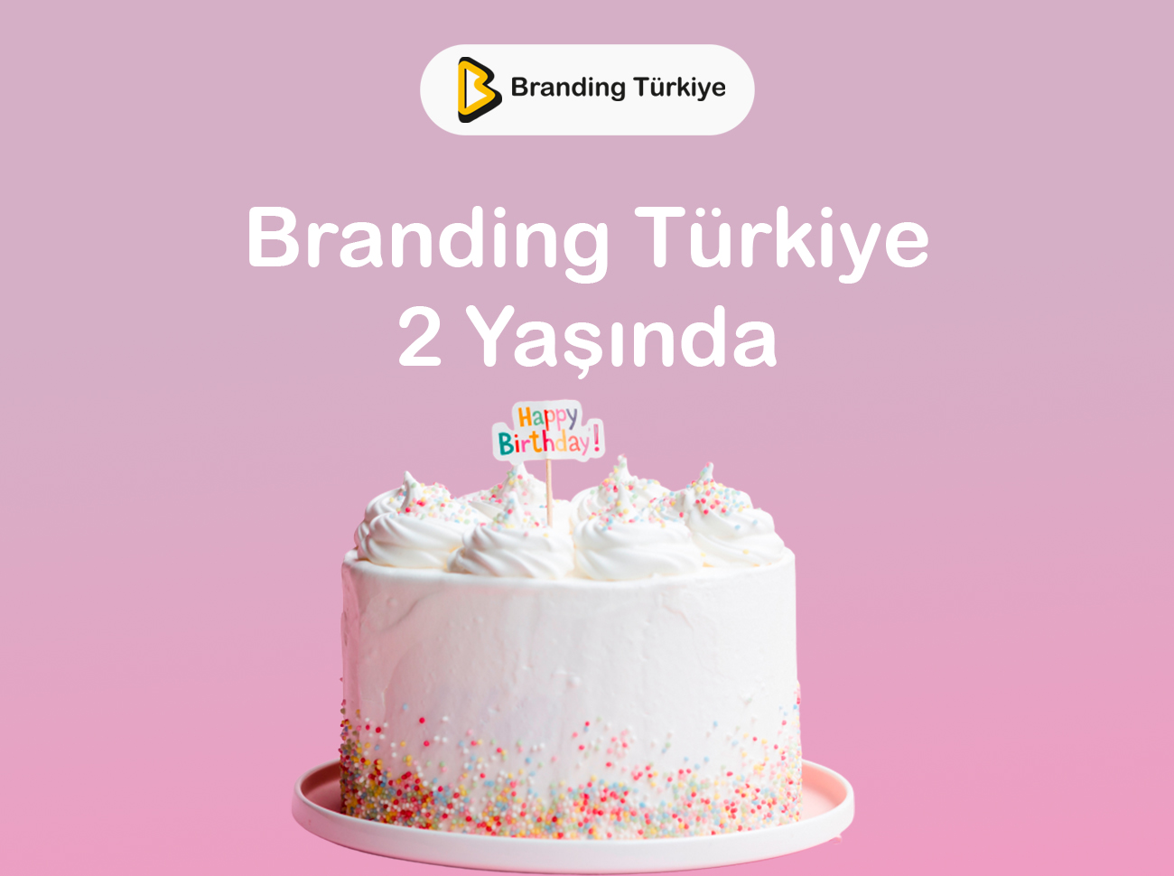 Branding Türkiye 2 Yaşında