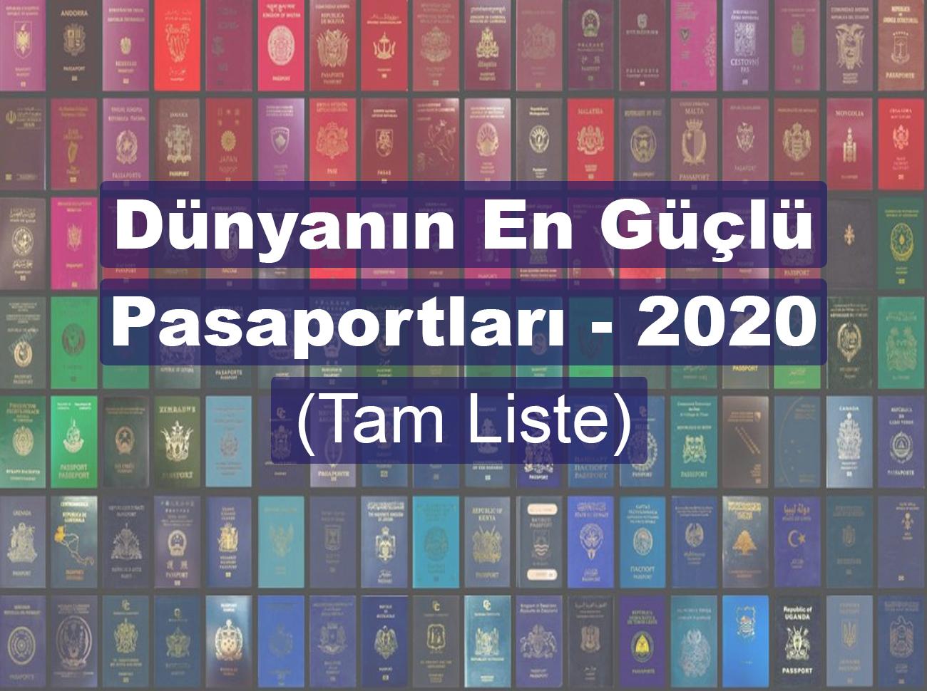 Dünyanın En Güçlü Pasaportları (2020)