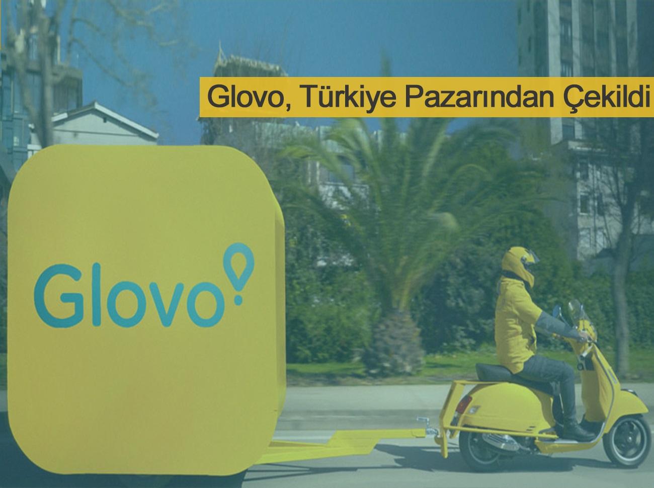 Glovo Türkiyeden Çekilme Kararı