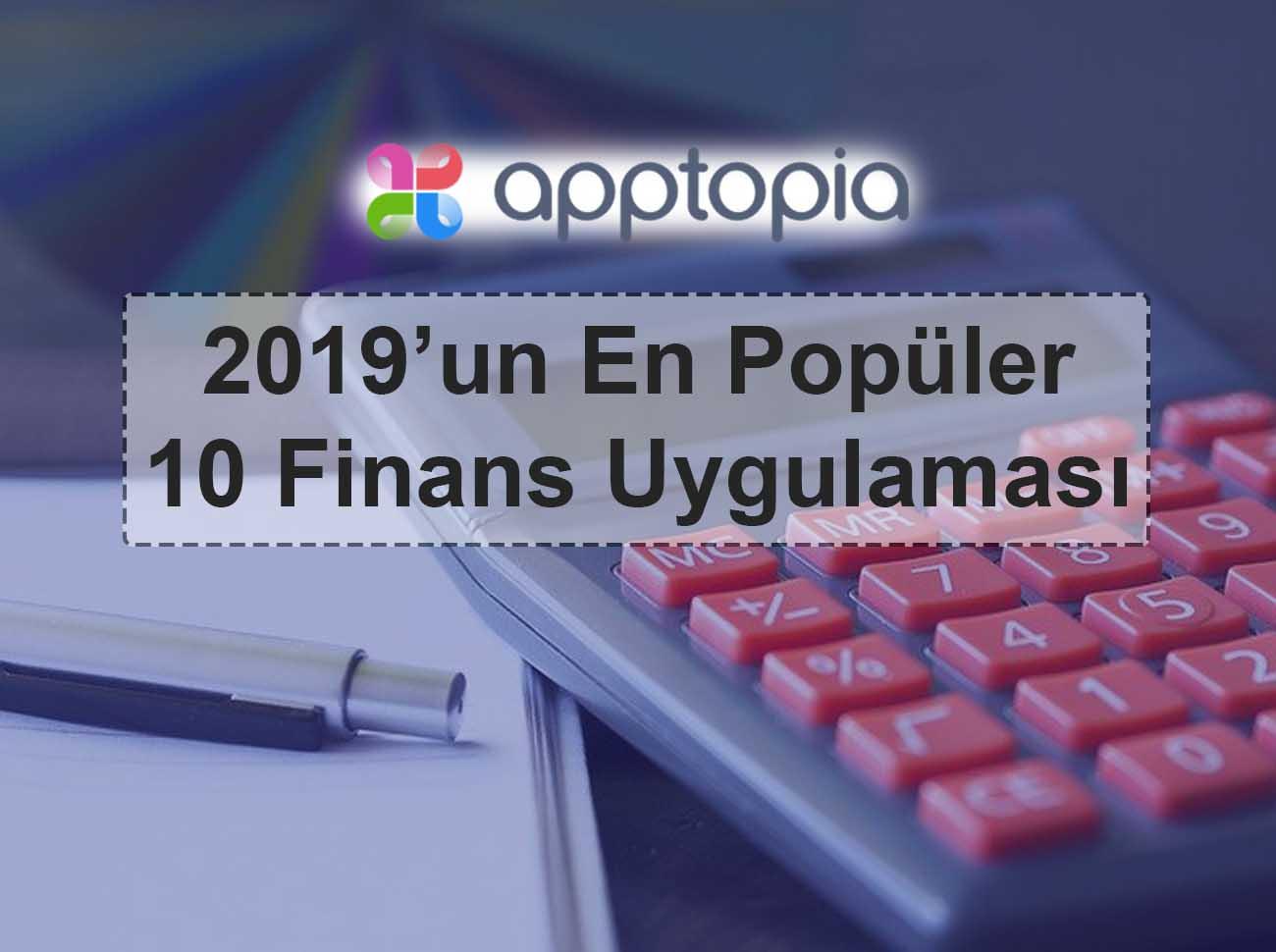2019'un En Popüler 10 Finans Uygulaması