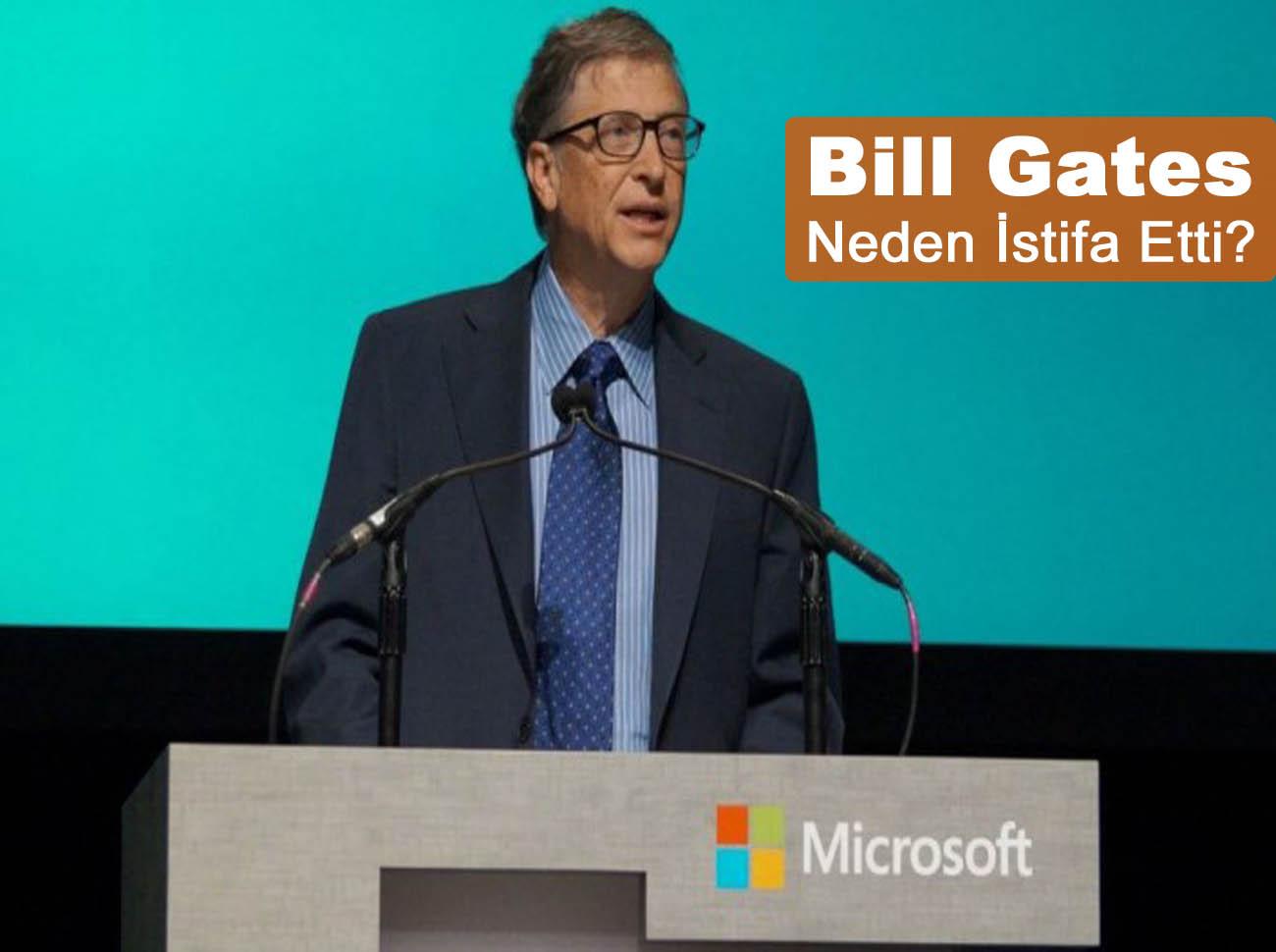 Bill Gates Microsoft'tan Neden İstifa Etti