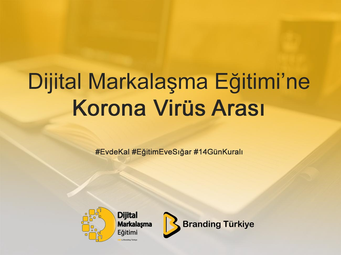 Dijital Markalaşma Eğitimi'ne Korona Virüs Arası