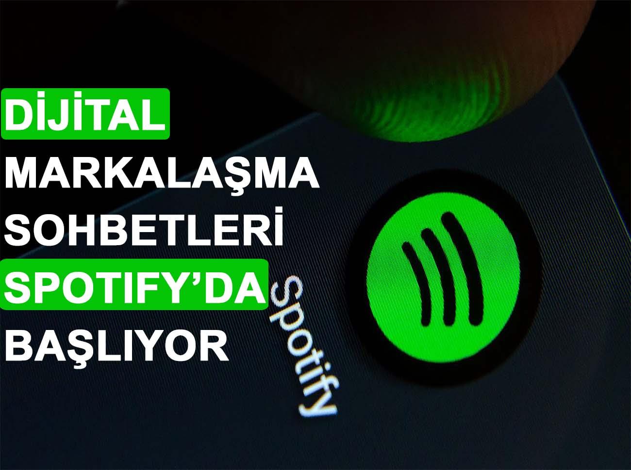 Dijital Markalaşma Sohbetleri Spotify'da Başlıyor