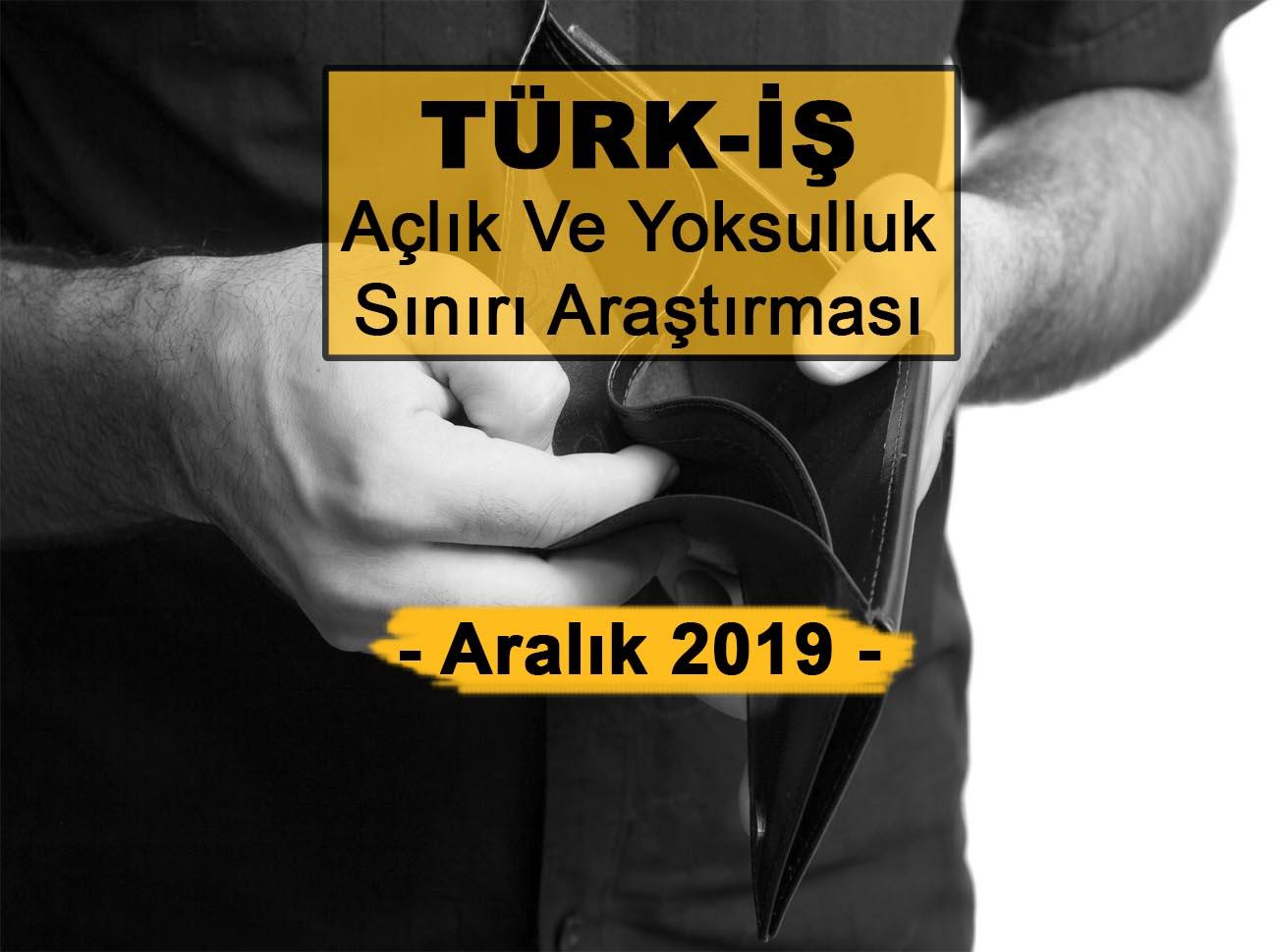 Türk-İş Açlık Ve Yoksulluk Sınırı Aralık 2019