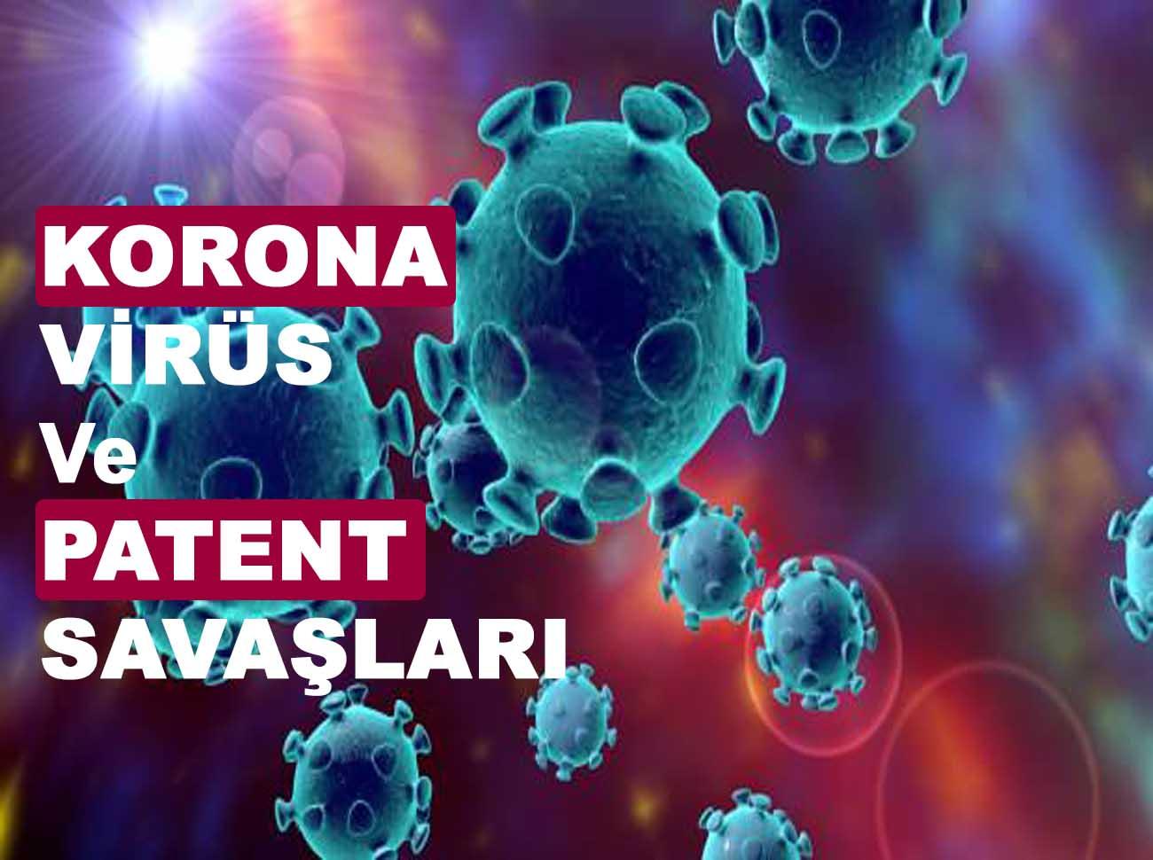 Ateşli Bir Silah Korona Virüs Ve Patent Savaşları