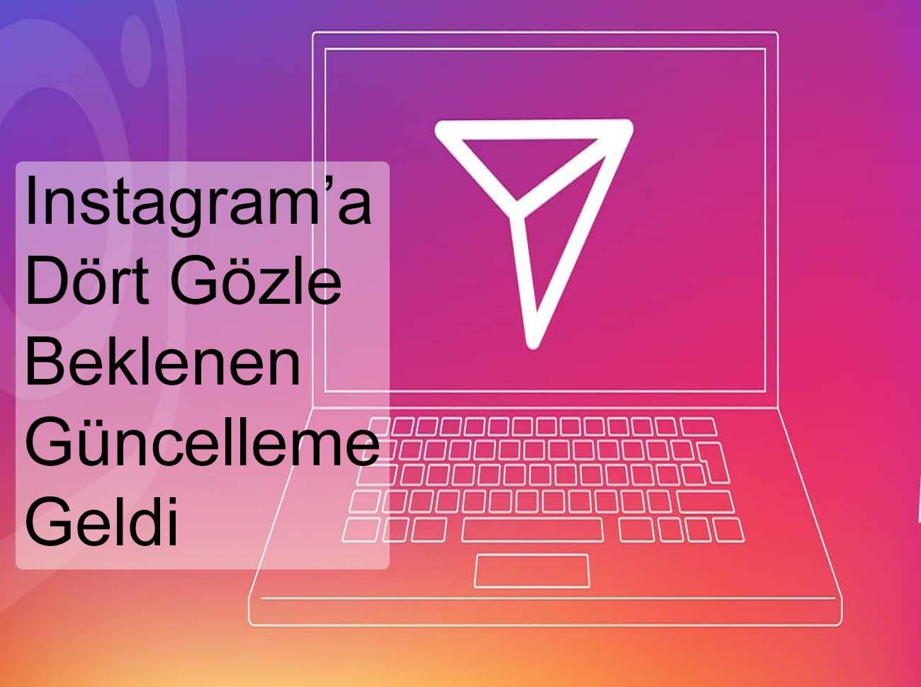 Instagram'ın Web Sürümüne DM Özelliği Geldi