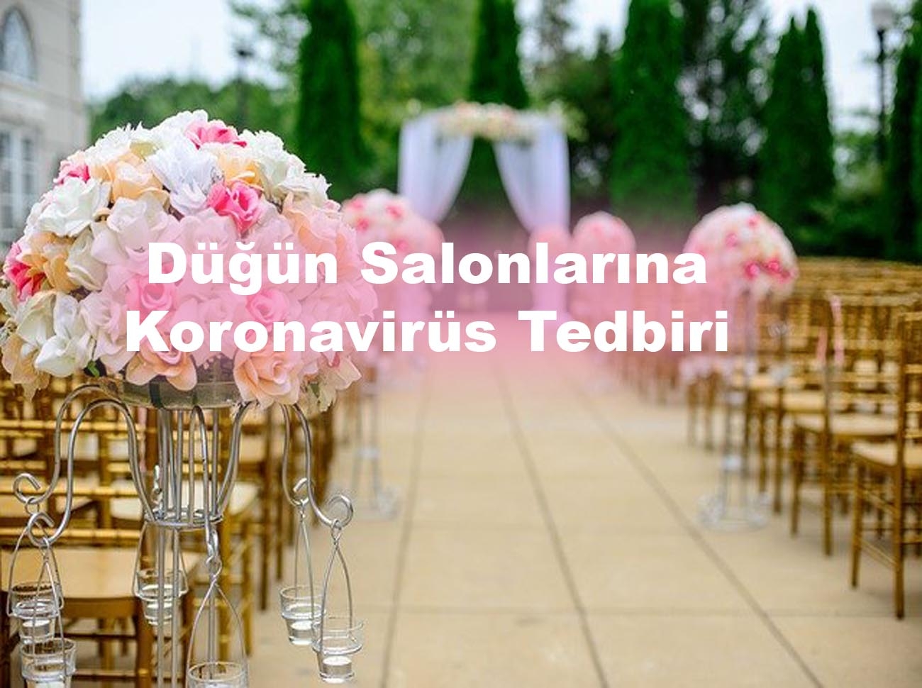 Düğün Salonlarına Koronavirüs Tedbiri