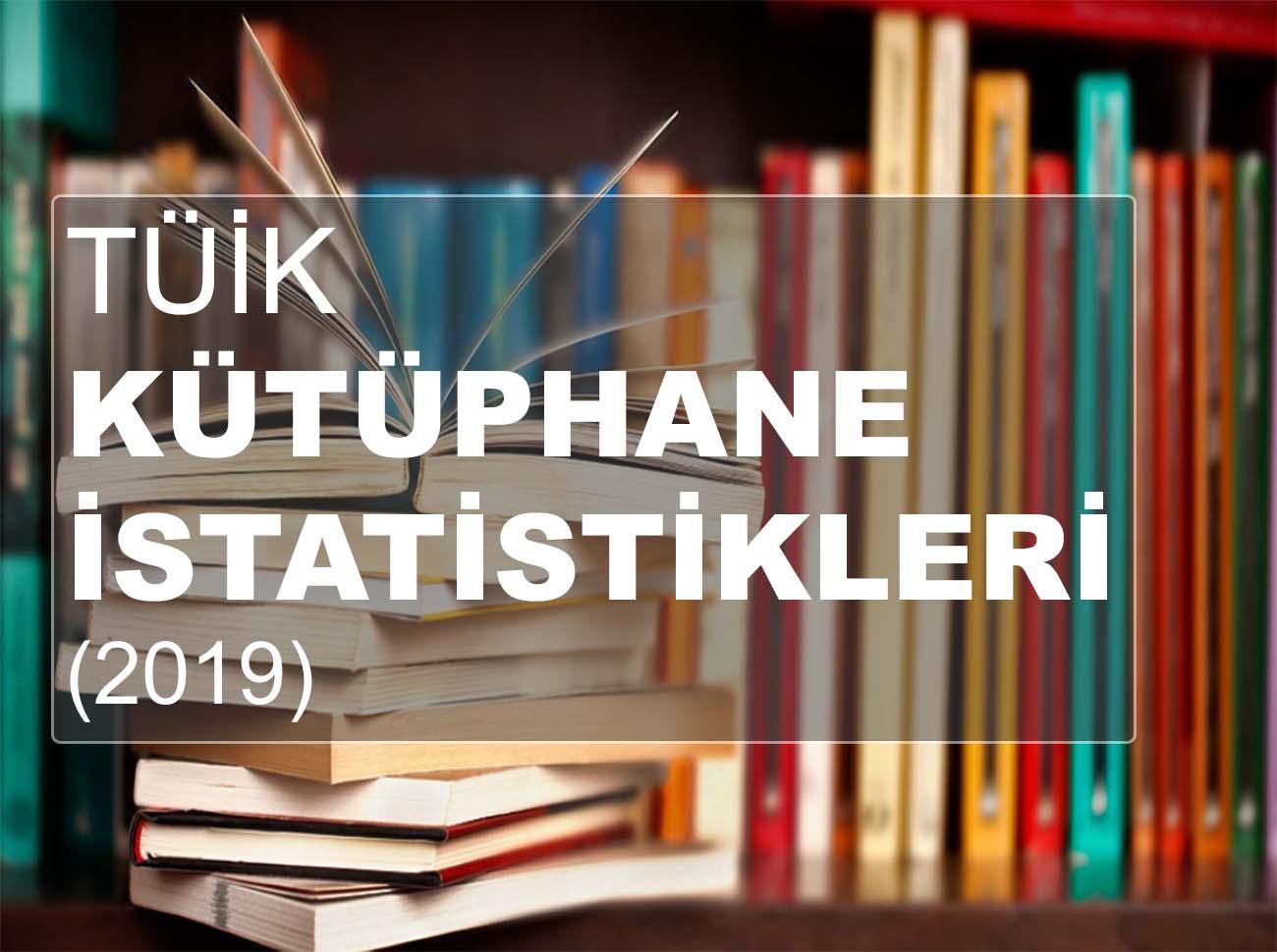 Kütüphane İstatistikleri Raporu (2019)