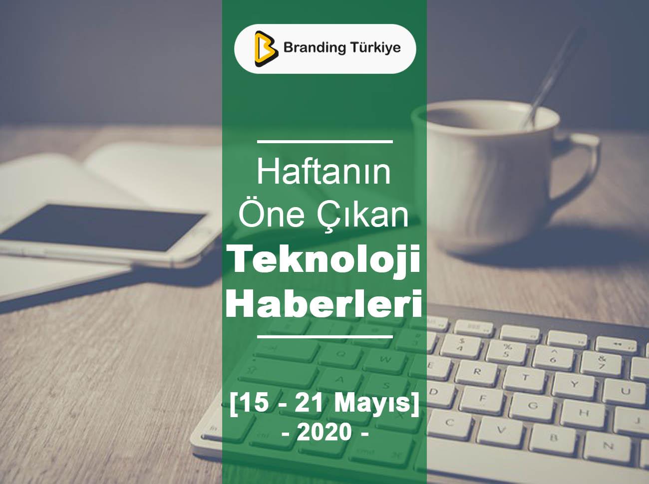 Teknoloji Haberleri (15 – 21 Mayıs 2020)