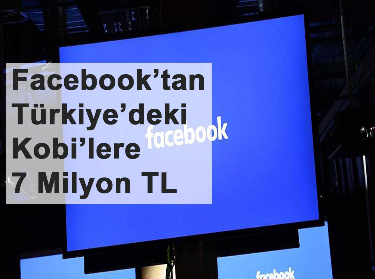 Facebook'tan Türkiye'deki Kobi'lere 7 Milyon TL Destek