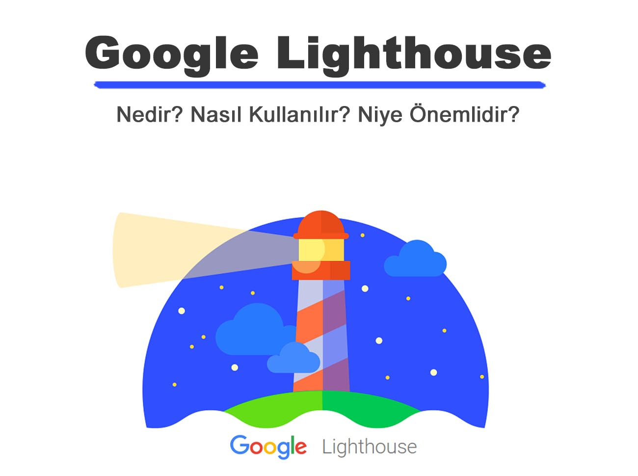 Google Lighthouse Nedir? Nasıl Kullanılır?