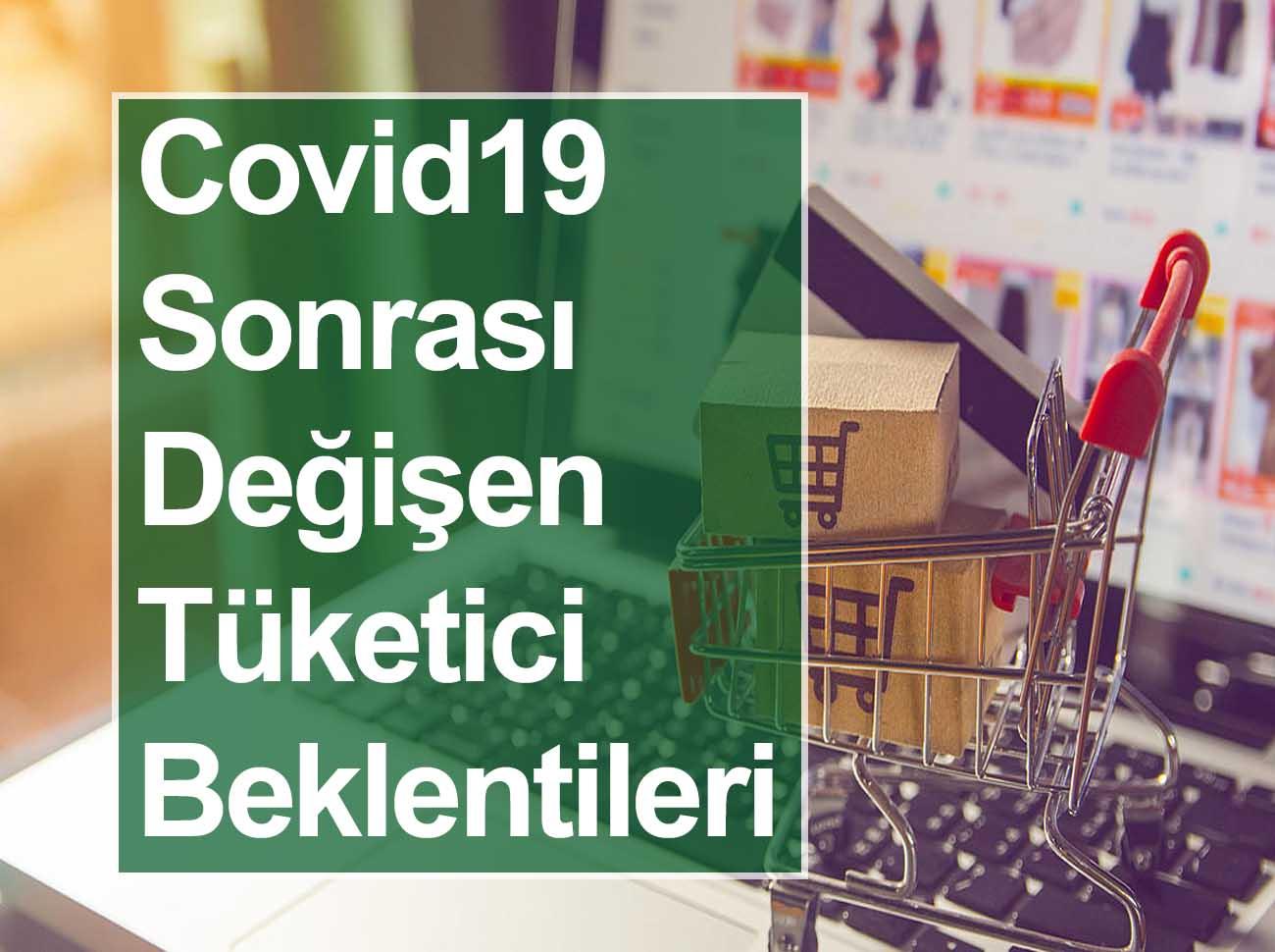 Covid19 Sonrası Değişen Tüketici Beklentileri