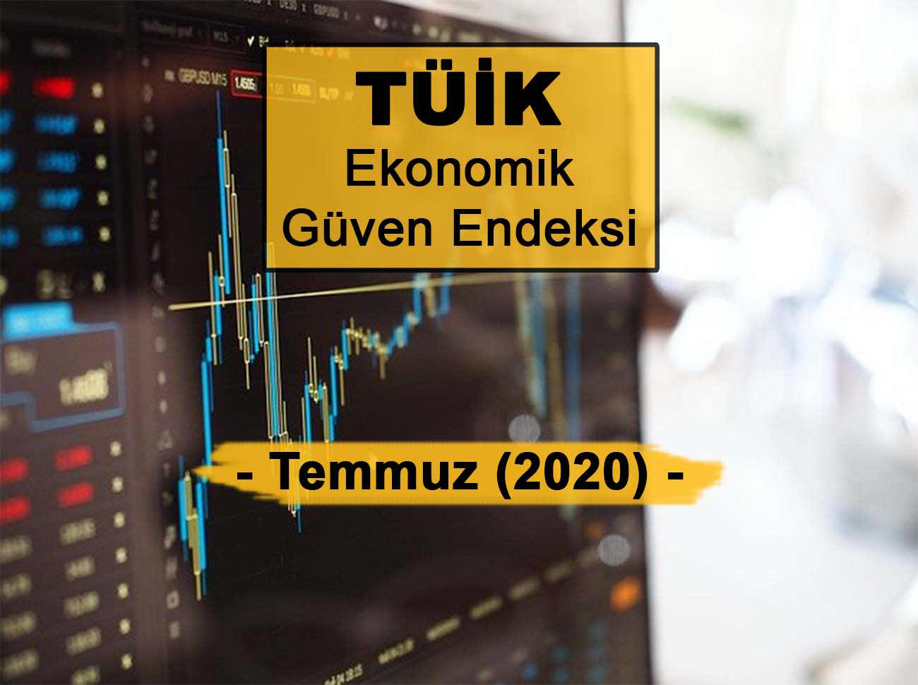 Ekonomik Güven Endeksi Temmuz 2020