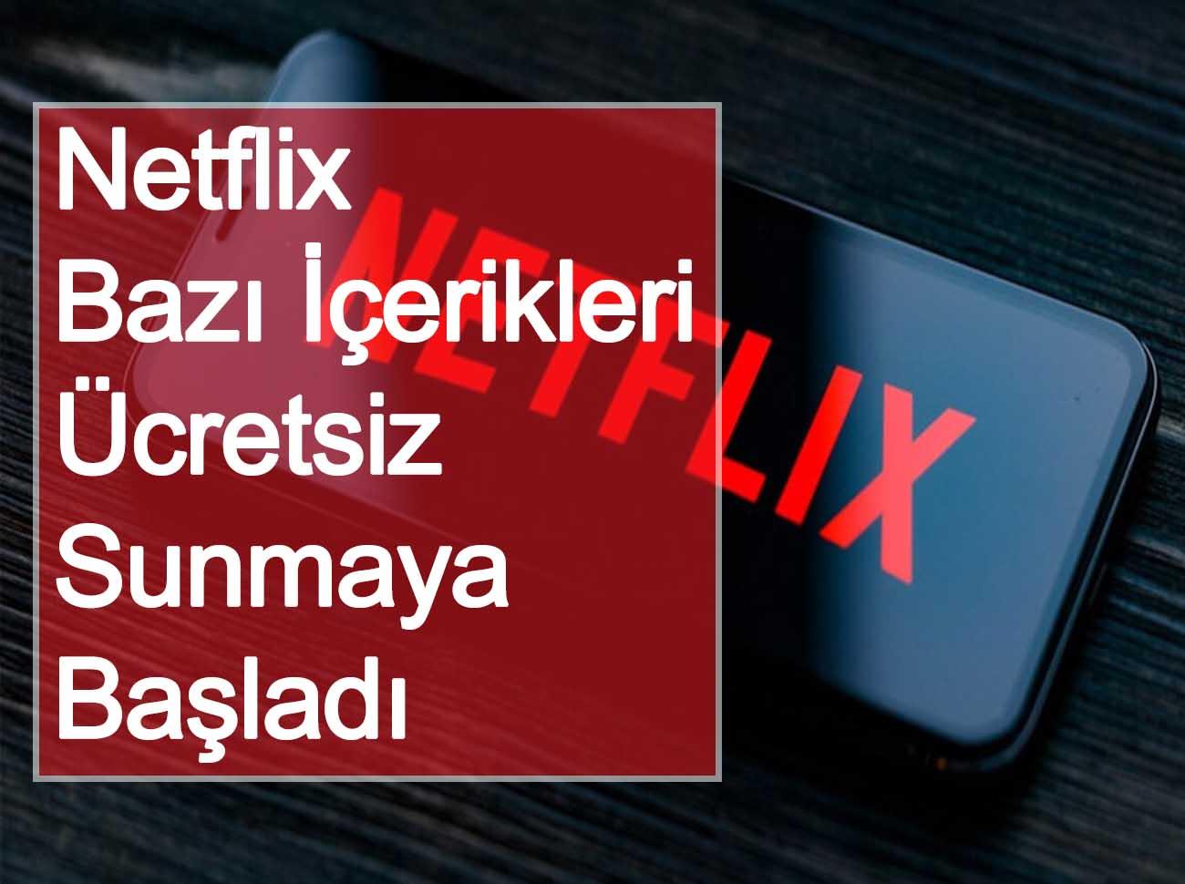 Netflix Bazı İçerikleri Ücretsiz Sunmaya Başladı