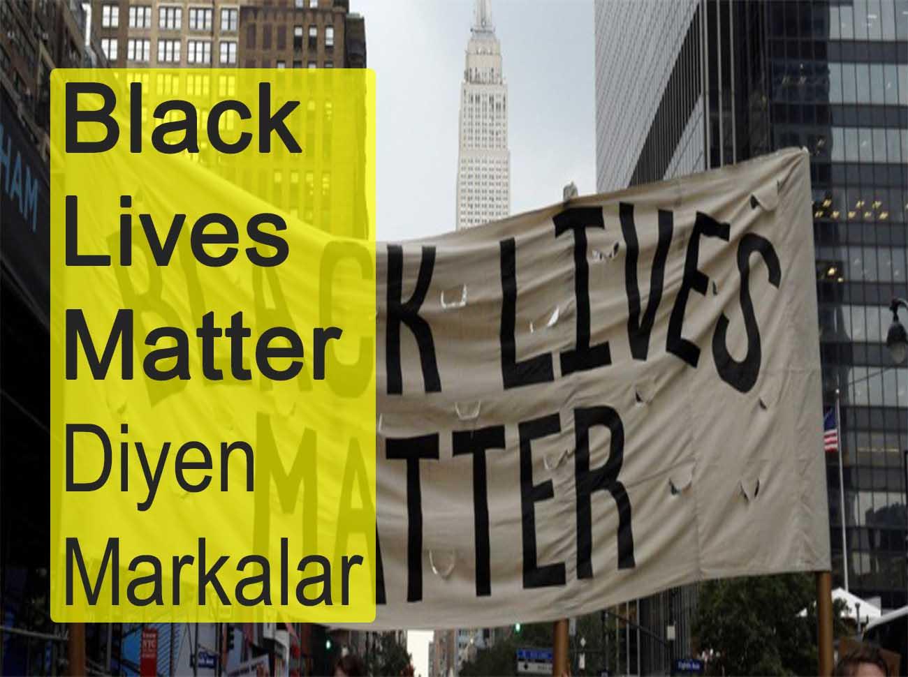 Black Lives Matter Diyen Markalar