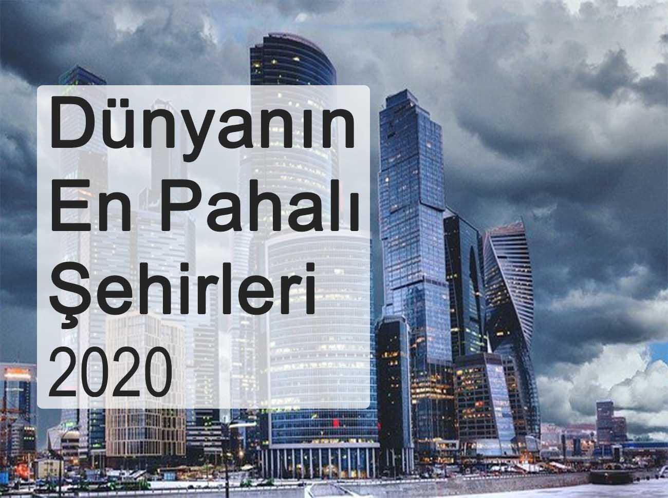 Dünyanın En Pahalı Şehirleri (2020)
