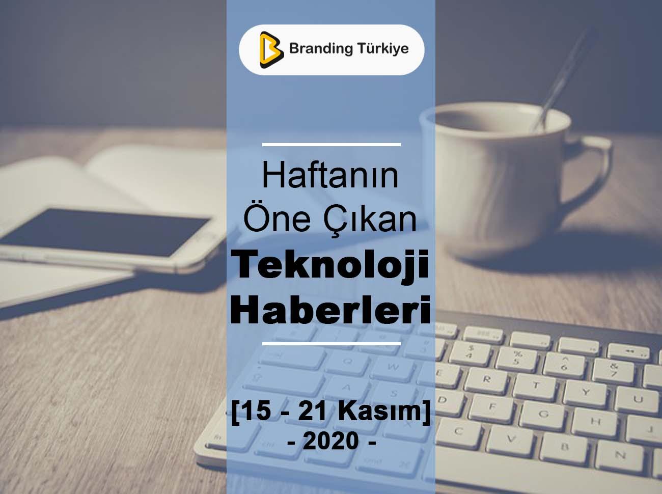 Teknoloji Haberleri (15 - 21 Kasım 2020)