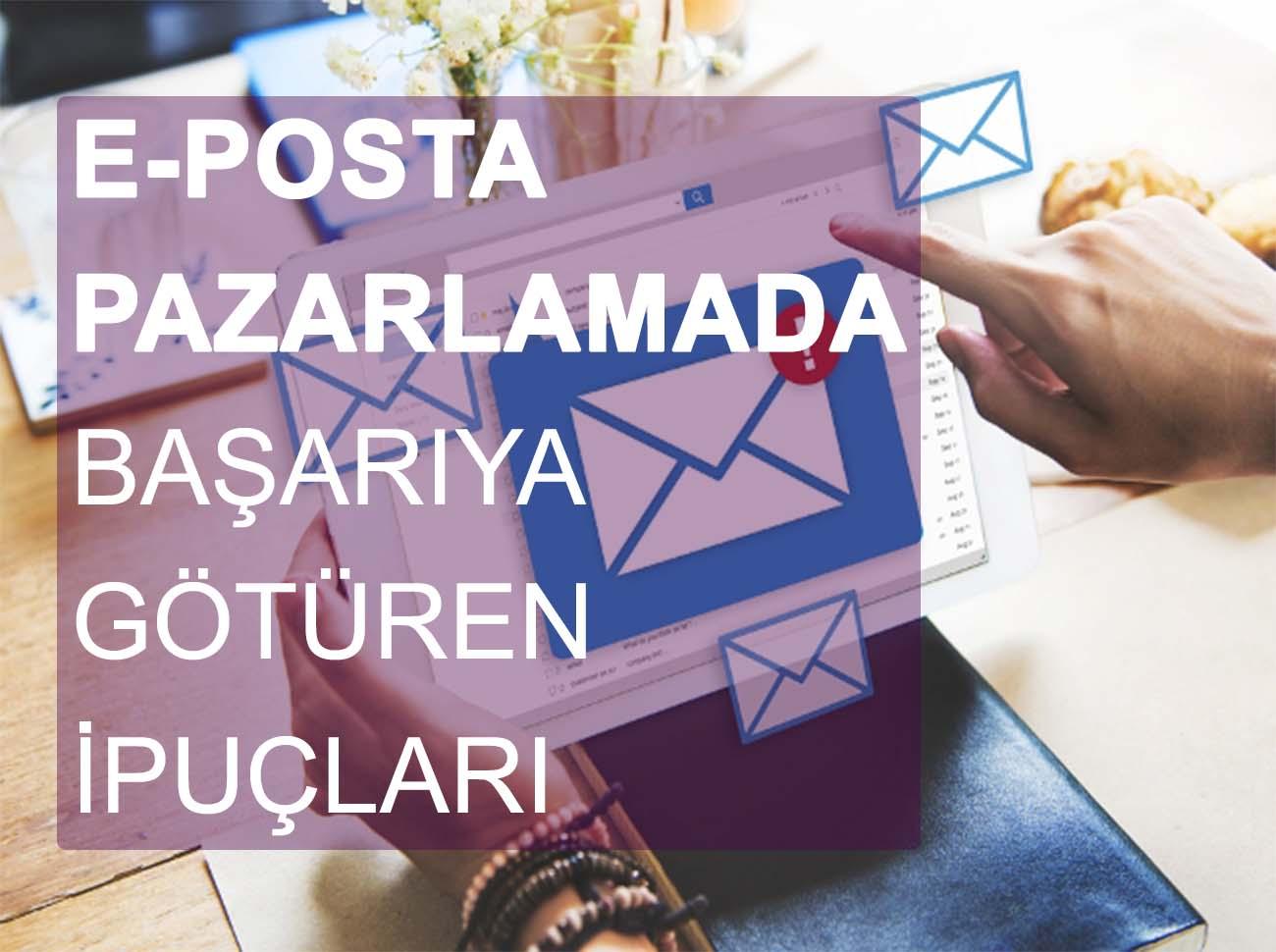 E-Posta Pazarlamada Başarıya Ulaştıran İpuçları