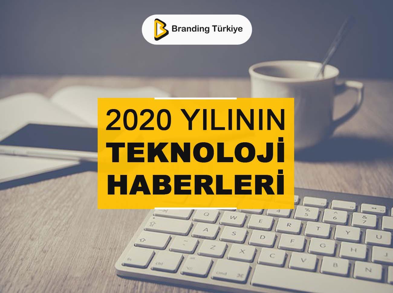 2020 Yılının Teknoloji Haberleri