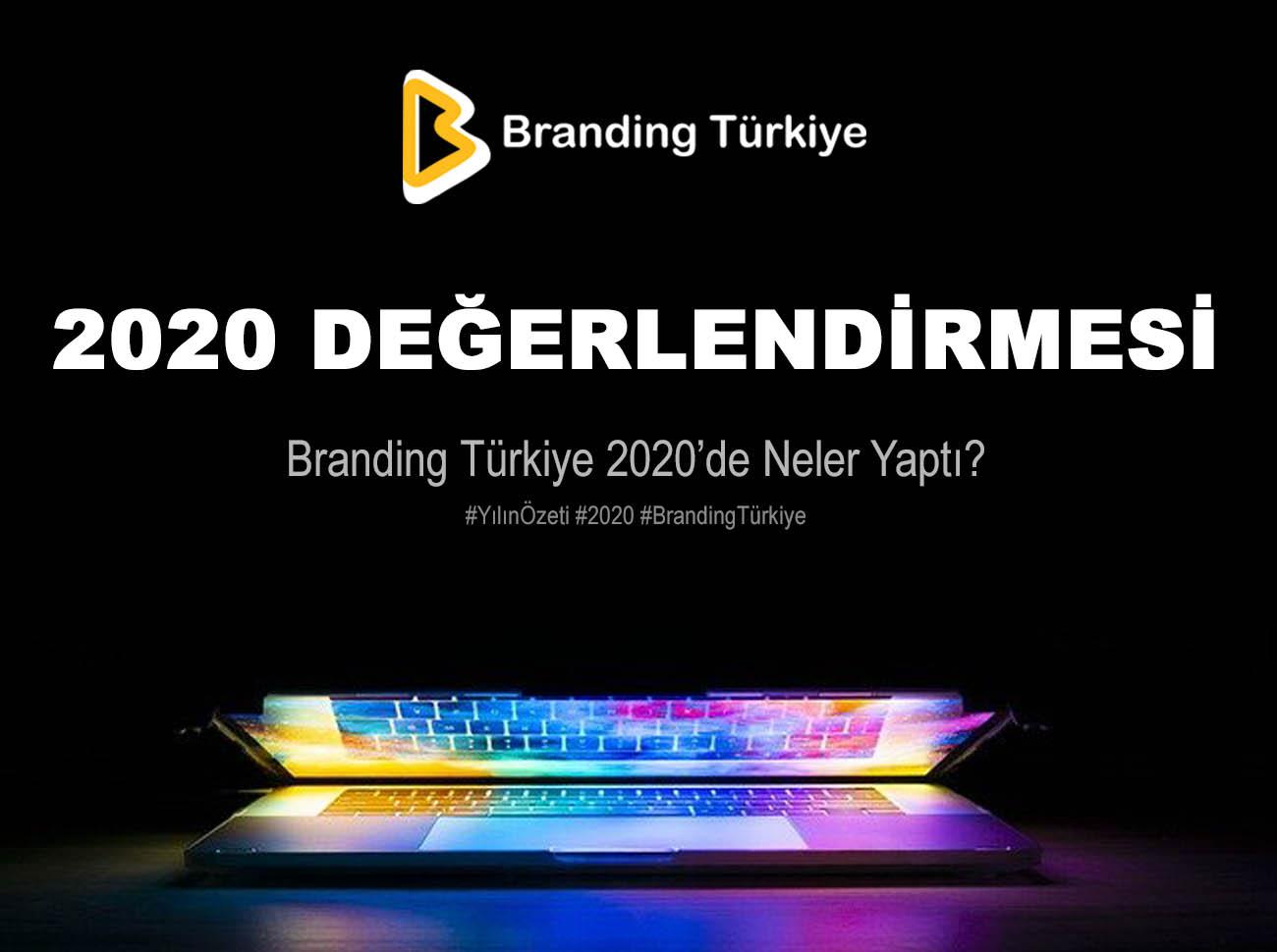Branding Türkiye 2020'de Neler Yaptı? (Yılın Özeti)