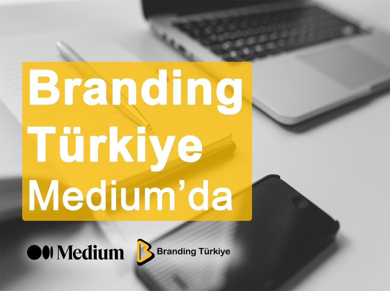 Branding Türkiye Medium'da