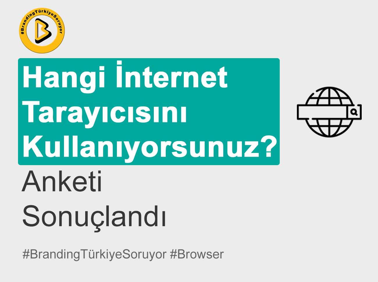 Hangi İnternet Tarayıcısını Kullanıyorsunuz Anketi Sonuçlandı