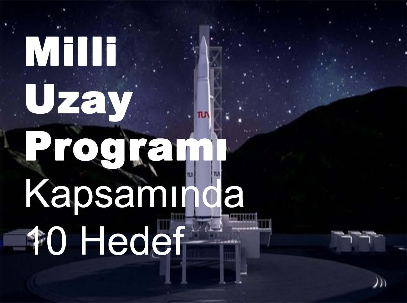 Milli Uzay Programı Kapsamında 10 Hedef