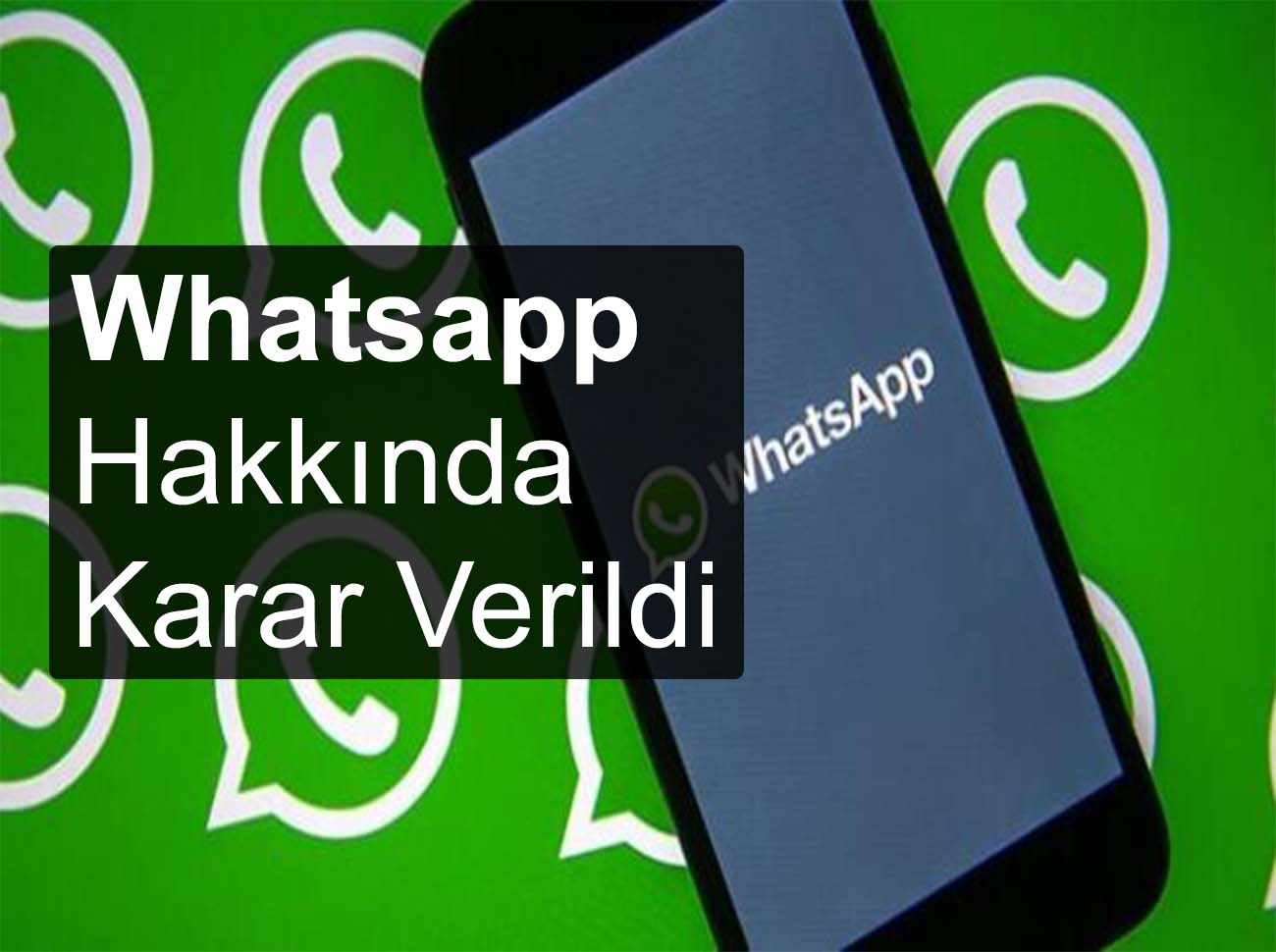 Rekabet Kurulu Whatsapp Konusunda Kararını Verdi