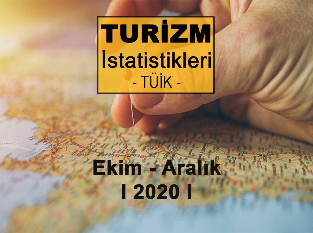 Turizm İstatistikleri (Ekim – Aralık 2020)