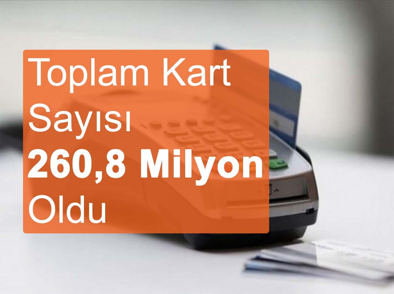Türkiye'de Toplam Kart Sayısı 260 Milyonu Geçti