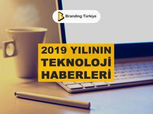 2019 Yılının Teknoloji Haberleri